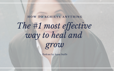 The #1 most effective way to heal and grow