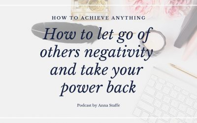How to let go of other's negativity and take you power back