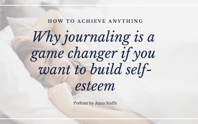 Why journaling is a game changer if you want to build self-esteem