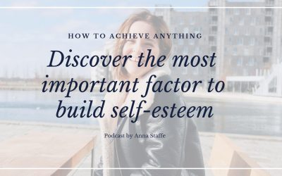 Discover the most important factor to build self-esteem